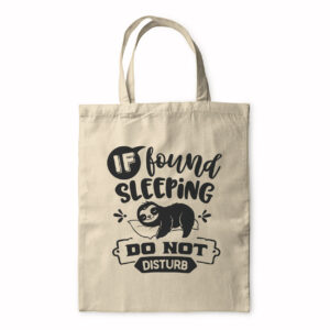 If Found Sleeping Do Not Disturb – Tote Bag