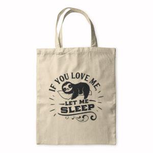 If You Love Me Let Me Sleep – Tote Bag