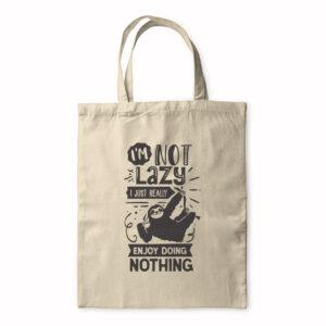 I'm Not Lazy I Just Enjoy Doing Nothing – Tote Bag