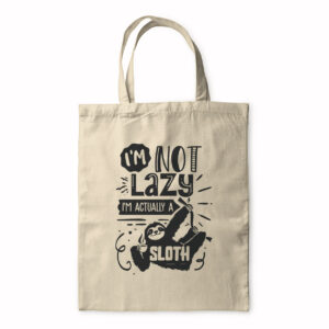 I'm Not Lazy I'm Actually A Sloth – Tote Bag