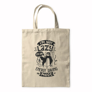 I'm Not Lazy I'm In Energy Saving Mode – Tote Bag