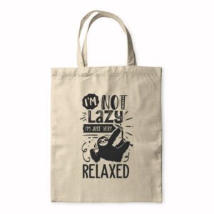 I'm Not Lazy I'm Just Very Relaxed – Tote Bag