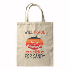 Will Trade Sister For Candy – Halloween Design – Tote Bag