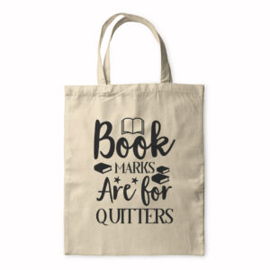 Bookmarks Are For Quitters – Tote Bag