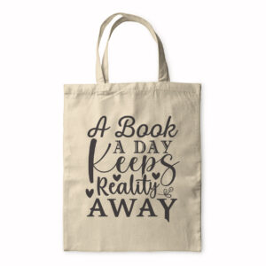 A Book A Day Keeps Reality Away – Tote Bag