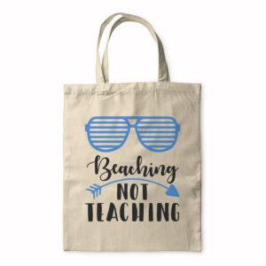 Beaching Not Teaching – Tote Bag