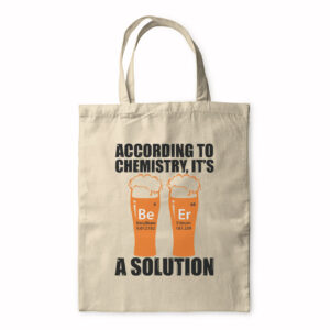 According To Chemistry, It's A Solution (Beer) – Tote Bag