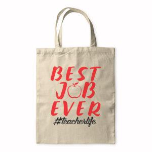 Best Job Ever #Teacherlife – Tote Bag