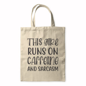 This Girl Runs On Caffeine And Sarcasm – Tote Bag