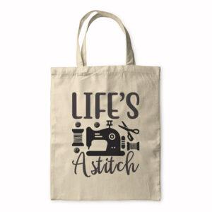 Life's A Stitch – Tote Bag