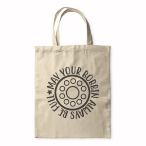 May Your Bobbin Always Be Full – Tote Bag