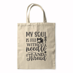My Soul Is Fed With Needle And Thread – Tote Bag