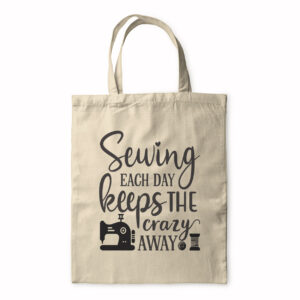 Sewing Each Day Keeps The Crazy Away – Tote Bag