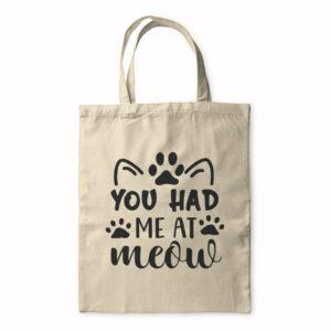 You Had Me At Meow – Tote Bag