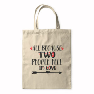 All Because Two People Fell In Love – Tote Bag