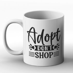Adopt Don't Shop – Printed Mug Design for Dog Lovers