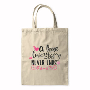 A True Love Story Never Ends – Tote Bag