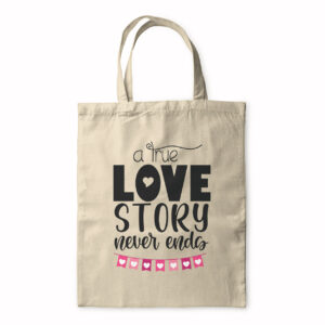 A True Love Story Never Ends – Bold – Tote Bag
