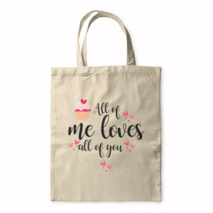 All Of Me Loves All Of You – Tote Bag
