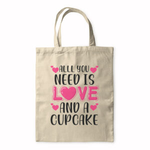 All You Need Is Love And A Cupcake – Tote Bag