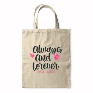 Always And Forever – Tote Bag