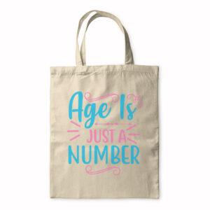 Age Is Just A Number – Tote Bag