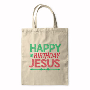 Happy Birthday Jesus – Tote Bag