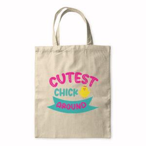 Cutest Chick Around – Tote Bag