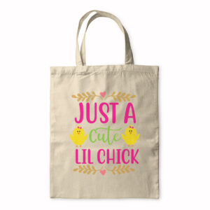 Just A Cute Chick – Tote Bag