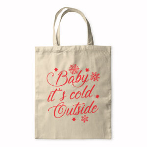 Baby It's Cold Outside – Tote Bag