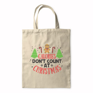 Calories Don't Count At Christmas – Tote Bag