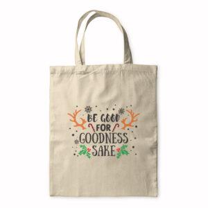 Be Good For Goodness Sake – Tote Bag