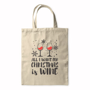 All I Want For Christmas Is Wine – Tote Bag