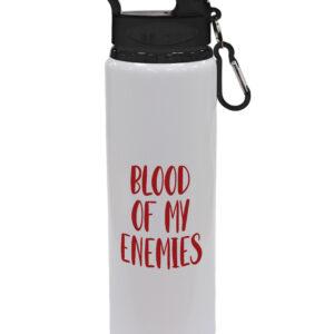 Blood Of My Enemies – Fun Designs – Sports Bottle
