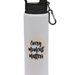 Every Moment Matters – Motivational Design Drinks Bottle