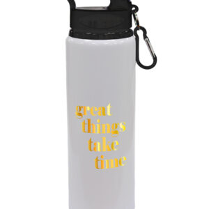 Great Things Take Time – Motivational Design Drinks Bottle