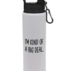 I'm Kind Of A Big Deal – Fun Gift, Drinks Bottle