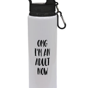 OMG I'm An Adult Now – Fun Gift, Drinks Bottle