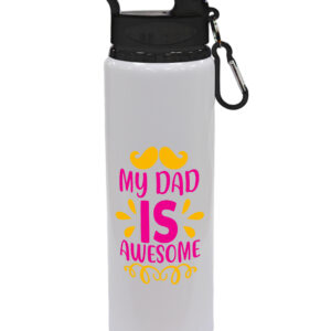 My Dad Is Awesome – Gift Drinks Bottle – Drinks Bottle