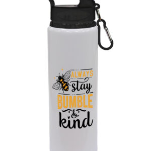 Always Stay Bumble And Kind – Drinks Bottle