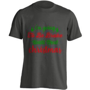 Christmas Clothing – I'm Going To Be Broke Until Next Christmas – Black Adult T-shirt (SM-5XL)