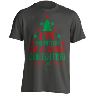 Fun Christmas Clothing – I'm Dreaming Of A Wine Christmas – Black Adult T-shirt (SM-5XL)