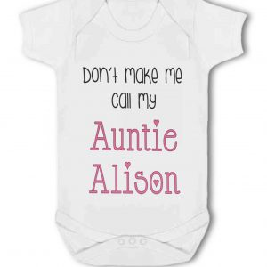 Don't Make Me Call my Auntie with personalised name pink – Baby Vest