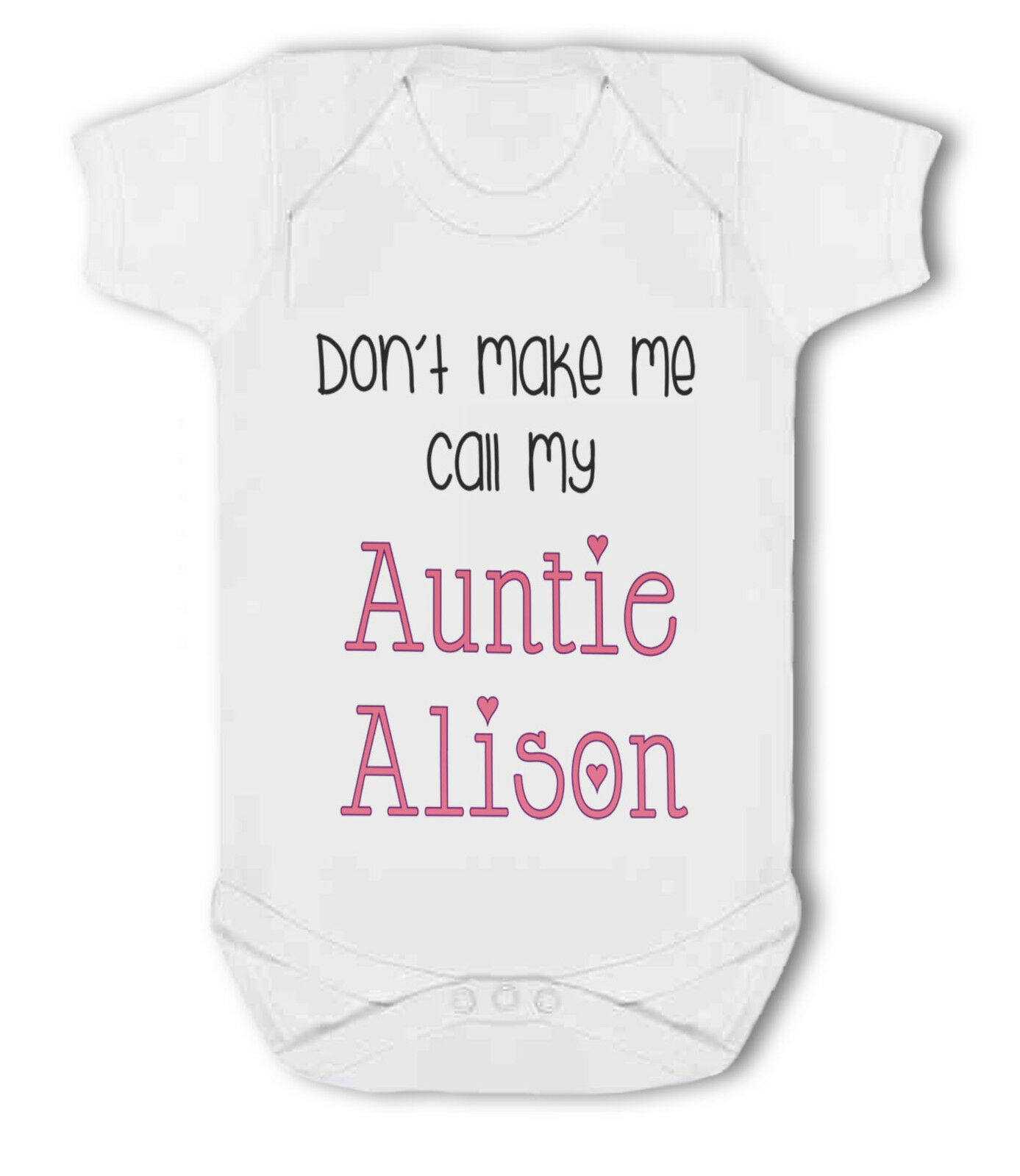 Personalised Don/'t Make Me Call My Auntie Name Funny Baby Grow Bodysuit Gift