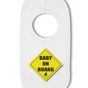 Baby on Board funny car sign – Baby Pullover Bib