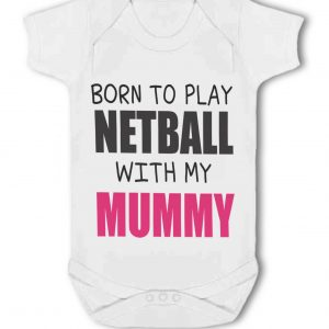 Born to Play Netball with my Mummy – Baby Vest