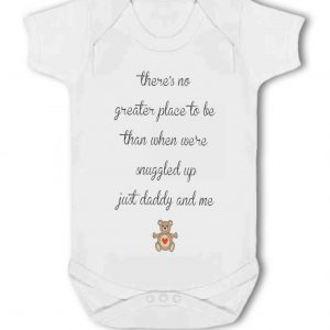 No Greater Place to be, Snuggled up, Daddy and Me – Baby Vest