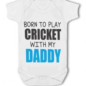Born to Play Cricket with my Daddy – Baby Vest