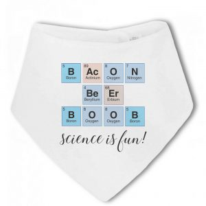 Bacon and Beer. Science is fun! Funny periodic elements – Baby Bandana Bib