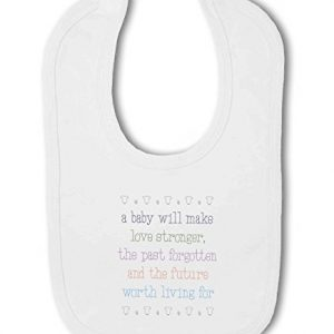 A Baby Makes Love Stronger cute – Baby Bib